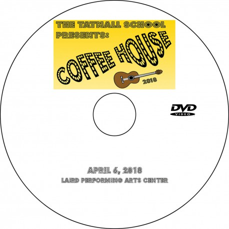 "Tatnall School ""Coffeehouse 2018,"" Friday, April 6, 2018 DVD / Blu-ray"