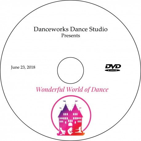 "Danceworks Dance Studio ""The Wonderful World of Dance,"" June 23, 2018 Recital DVD / Blu-ray"