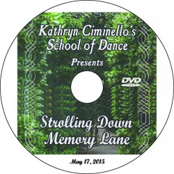 "Kathryn Ciminello's School of Dance ""Strolling Down Memory Lane,"" May 17, 2015 Performance DVD"