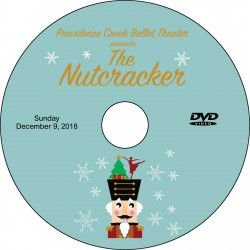 "Providence Creek Ballet Theater ""The Nutcracker,"" Saturday & Sunday, December 8 & 9, 2018 Shows DVD / Blu-ray"