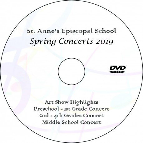 """Saint Anne's Episcopal School """"Spring Concerts 2019 - Three Concerts + Art Show"""" (May 10 & 16) Combination DVD / Blu-ray"""